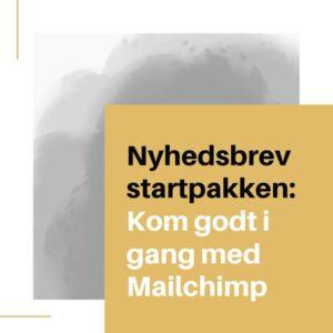 nyhedsbrev startpakke: Kom godt i gang med Mailchimp